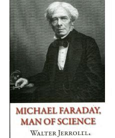 Michael Faraday, Man of Science