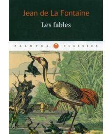 Les fables: басни (на франц.яз.)
