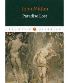 Paradise Lost - Потерянный рай: роман на англ.яз