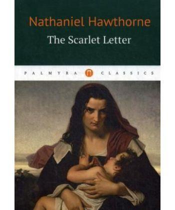 The Scarlet Letter - Алая буква: роман на англ.яз