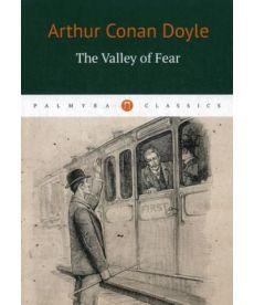 The Valley of Fear - Долина ужаса: роман на англ.яз