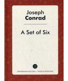 A Set of Six - Шесть повестей: на англ.яз