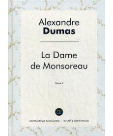 La Dame de Monsoreau. T. 1 - Графиня де Монсоро. Т. 1: роман на франц.яз