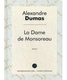 La Dame de Monsoreau. T. 2 - Графиня де Монсоро. Т. 2: роман на франц.яз