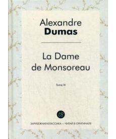 La Dame de Monsoreau. T. 3 - Графиня де Монсоро. Т. 3: роман на франц.яз