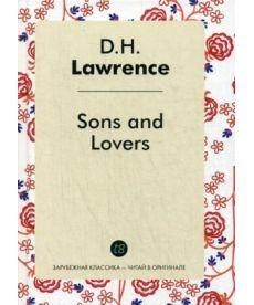 Sons and Lovers - Сыновья и любовники: сборник на англ.яз