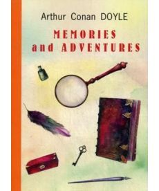 Memories and Adventures - Воспоминания и приключения: на англ.яз