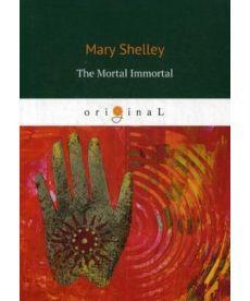 The Mortal Immortal - Смертный бессмертный: на англ.яз