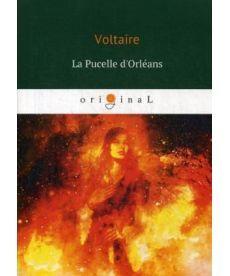 La Pucelle d'Orleans - Орлеанская девственница: поэма на франц.яз