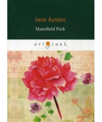 Mansfield Park - Мэнсфилд Парк: на англ.яз
