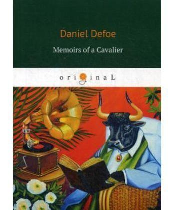 Memoirs of a Cavalier - Мемуары кавалера: роман на англ.яз