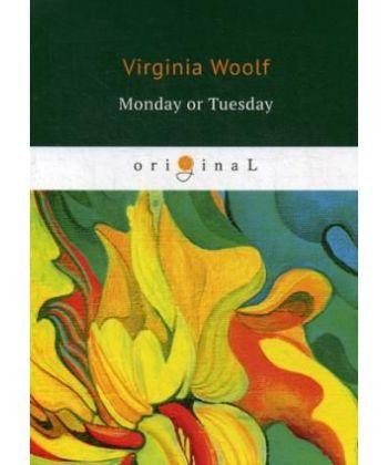 Monday or Tuesday - Понедельник или Вторник: на англ.яз