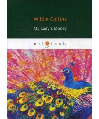 My Lady`s Money - Деньги Миледи: на англ.яз