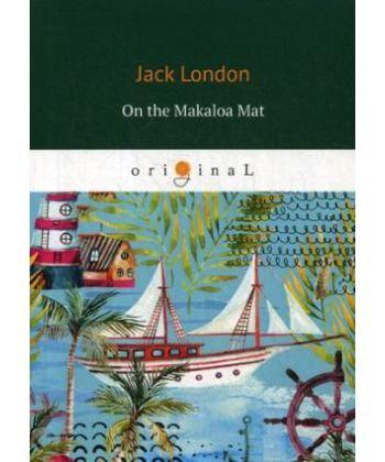On the Makaloa Mat - На циновке Макалоа: на англ.яз