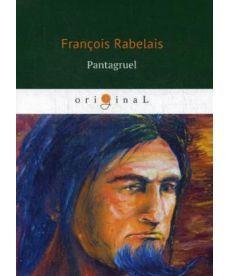 Pantagruel - Пантагрюэль: на франц.яз