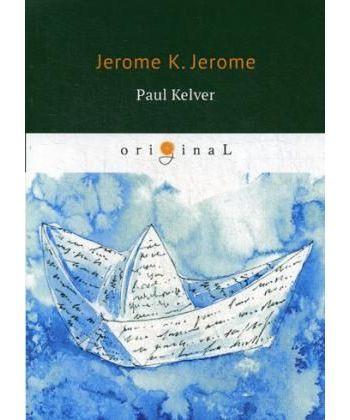 Paul Kelver - Пол Келвер: на англ.яз