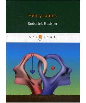 Roderick Hudson - Родрик Хадсон: на англ.яз
