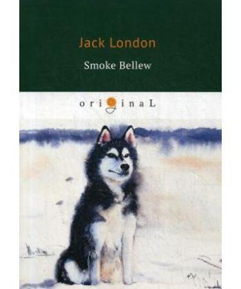 Smoke Bellew - Смок Беллью: на англ.яз