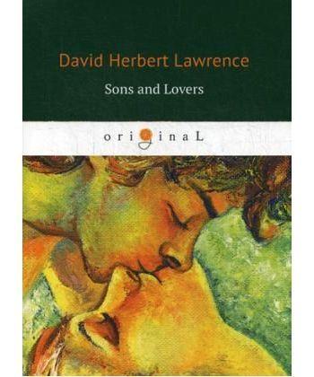 Sons and Lovers - Сыновья и любовники: роман на англ.яз