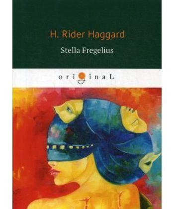 Stella Fregelius - Стелла Фрегелиус: история трех судеб: на англ.яз