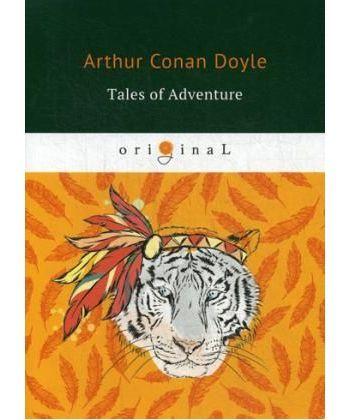 Tales of Adventure - Рассказы о приключениях: на англ.яз