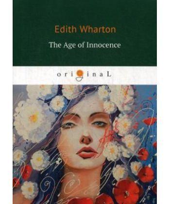 The Age of Innocence - Эпоха невинности: на англ.яз