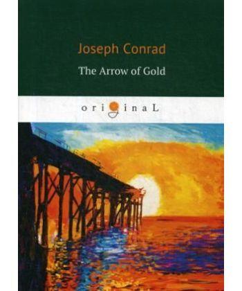 The Arrow of Gold - Золотая стрела: на англ.яз
