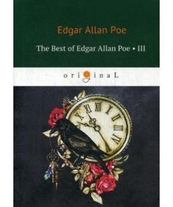 The Best of Edgar Allan Poe. Vol. 3 - Эдгар Аллан По. Избранное: на англ.яз