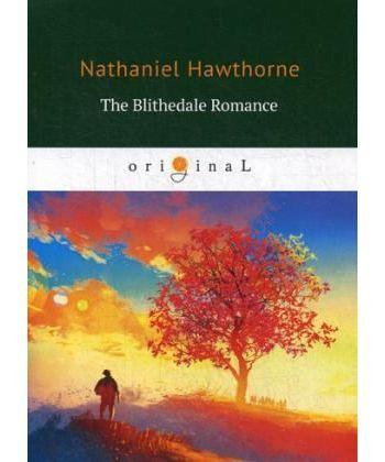 The Blithedale Romance - Счастливый дол: на англ.яз