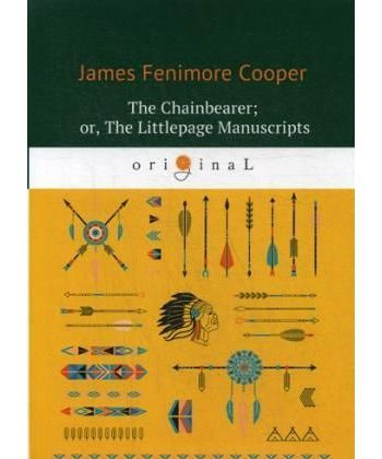 The Chainbearer- or, The Littlepage Manuscripts - Землемер: на англ.яз