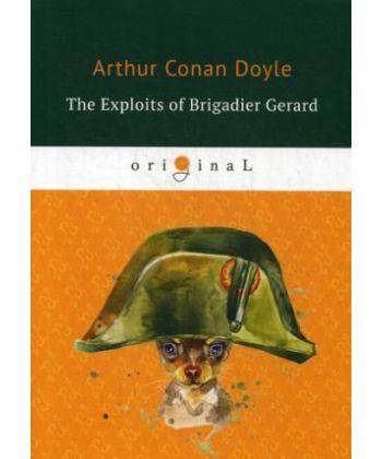 The Exploits of Brigadier Gerard - Подвиги бригадира Жерара: на англ.яз