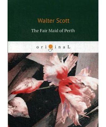 The Fair Maid of Perth - Пертская красавица