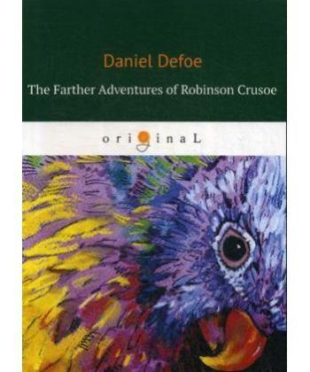 The Farther Adventures of Robinson Crusoe- Дальнейшие приключения Робинзона Крузо: на англ.яз