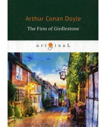 The Firm of Girdlestone - Торговый дом Гердлстон: на англ.яз