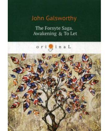 The Forsyte Saga. Awakening - To Let. Vol. 3 - Сага о Форсайтах: на англ.яз