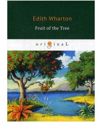 The Fruit of the Tree - Плод дерева: на англ.яз