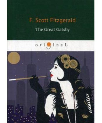 The Great Gatsby - Великий Гэтсби: роман на англ.яз