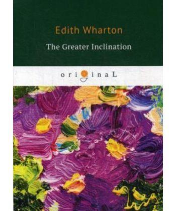 The Greater Inclination - Большое увлечение: на англ.яз