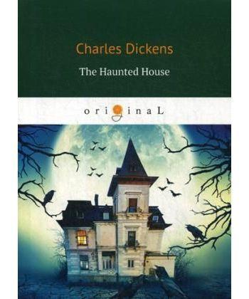The Haunted House - Дом с приведениями: роман на англ.яз