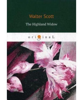 The Highland Widow - Вдова горца: на англ.яз