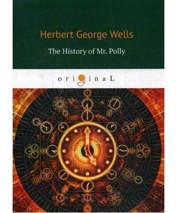 The History of Mr. Polly - История мистера Полли: на англ.яз