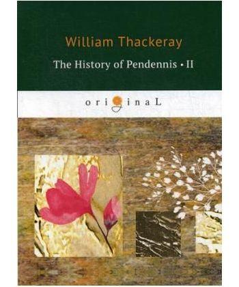 The History of Pendennis 2 - Пенденнис 2: на англ.яз