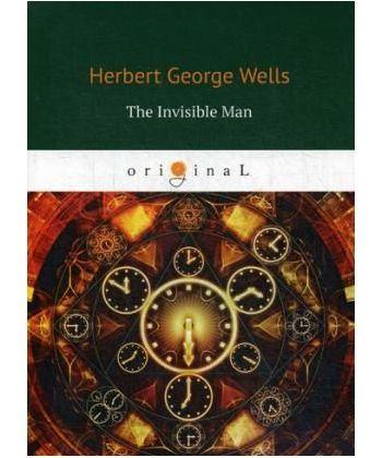 The Invisible Man - Человек-невидимка: роман на англ.яз