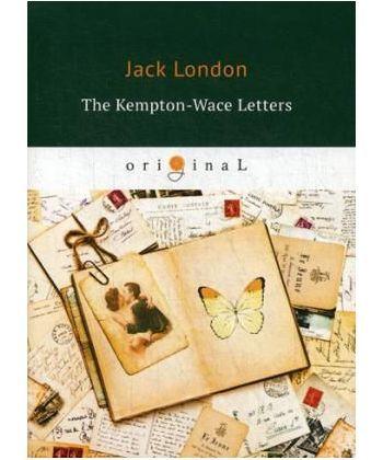 The Kempton-Wace Letters - Письма Кемптона-Уэйса: на англ.яз