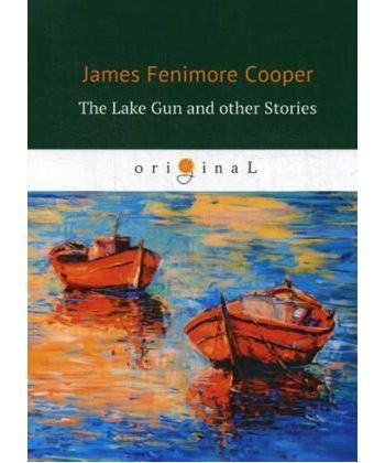 The Lake Gun and other Stories - Озеро-ружье и другие истории: на англ.яз