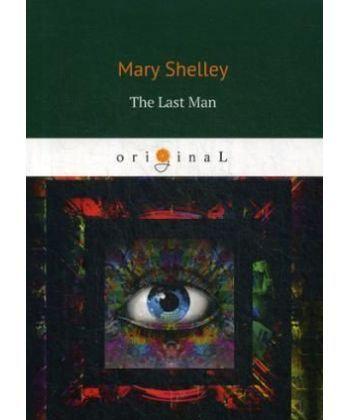 The Last Man - Последний человек: на англ.яз
