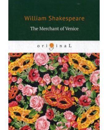 The Merchant of Venice - Венецианский купец: на англ.яз