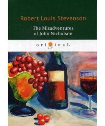 The Misadventures of John Nicholson - Несчастья Джона Никольсона: на англ.яз