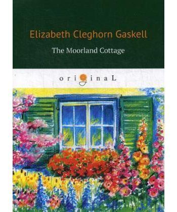 The Moorland Cottage - Коттедж Мурлэнд: кн. на англ.яз