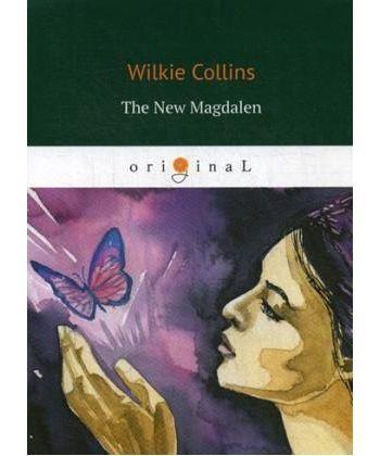 The New Magdalen - Новая магдалена: на англ.яз